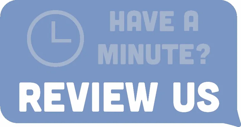 Have a Minute? Review Us
